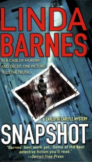 Snapshot (Carlotta Carlyle Mysteries) - Linda Barnes