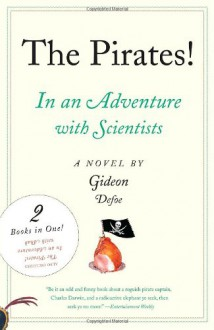 The Pirates! In an Adventure with Scientists & The Pirates! In an Adventure with Ahab - Gideon Defoe,Richard Murkin