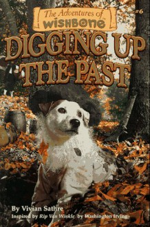 Digging Up the Past - Vivian Sathre, Washington Irving, Rick Duffield