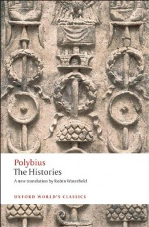 The Histories (Oxford World's Classics) - Polybius;Robin Waterfield;Brian McGing