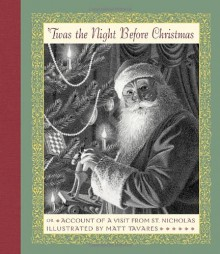 'Twas the Night Before Christmas - Clement C. Moore,Matt Tavares