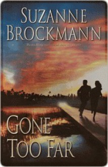 Gone Too Far (Troubleshooters, #6) - Suzanne Brockmann