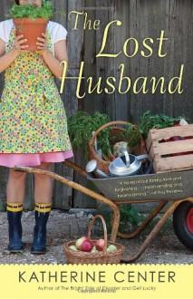 The Lost Husband: A Novel - Katherine Center