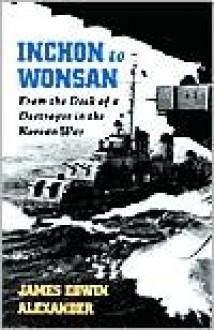 Inchon to Wonsan - James Edwin Alexander