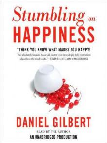 Stumbling on Happiness (Audio) - Daniel Gilbert