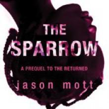 The Sparrow (The Returned, #0.6) - Jason Mott, Thérèse Plummer