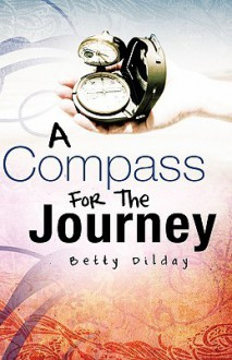 A Compass for the Journey - Betty Dilday