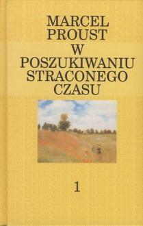 W stronę Swanna (W poszukiwaniu straconego czasu, #1) - Marcel Proust,Tadeusz Żeleński (Boy)