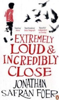 Extremely Loud and Incredibly Close - Jonathan Safran Foer