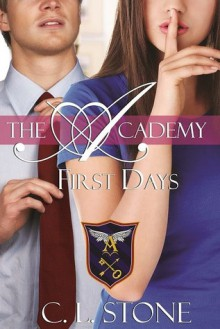 First Days - C.L. Stone