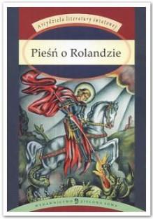 Pieśń o Rolandzie - Anonymous, Tadeusz Boy-Żeleński, Joseph Bédier