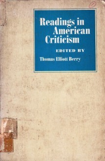 Readings in American Criticism - Thomas Elliot Berry