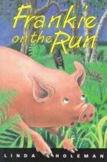 Frankie on the Run - Linda Holeman, Holeman