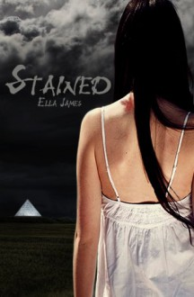 Stained (YA Paranormal Romance) (Stained Series) - Ella James