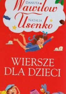 Wiersze Dla Dzieci Natalia Usenko Danuta Wawiłow