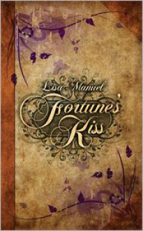 Fortune's Kiss - Lisa Manuel