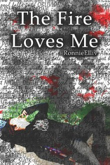 The Fire Loves Me - Ronnie Elliv
