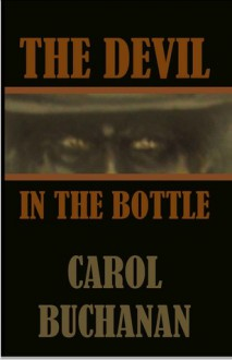 The Devil in the Bottle - Carol Buchanan