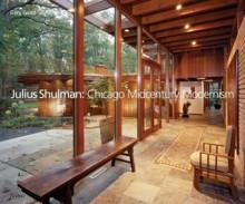 Julius Shulman: Chicago Mid-Century Modernism - Gary Gand, Julius Shulman, Juergen Nogal