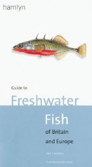 Guide To Freshwater Fish of Britain And Europe - Peter Maitland