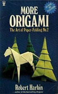 More Origami: The Art of Paper-Folding No. 2 - Robert Harbin