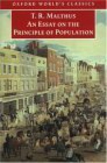 An Essay on the Principle of Population - Thomas Robert Malthus