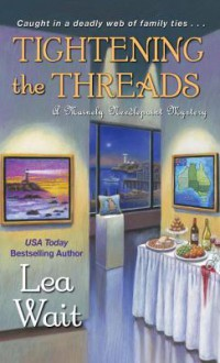 Tightening the Threads (A Mainely Needlepoint Mystery) - Lea Wait