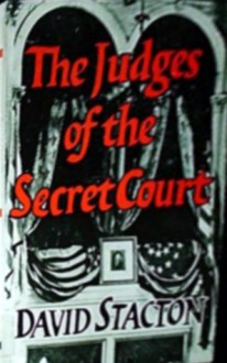 The Judges of the Secret Court - David Stacton