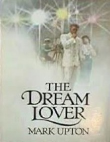 The Dream Lover - Mark Upton, Lawrence Sanders
