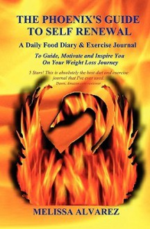 The Phoenix's Guide to Self Renewal - Melissa Alvarez