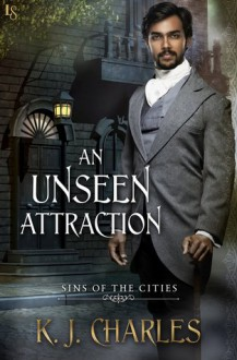 An Unseen Attraction - K.J. Charles