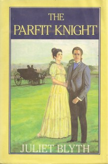 The Parfit Knight - Juliet Blyth