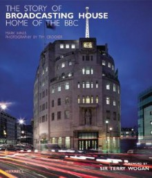 The Story of Broadcasting House: Home of the BBC - Mark Hines, Terry Wogan, Tim Crocker