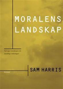 Moralens landskap - Sam Harris, Elin Isberg