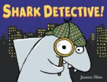 Shark Detective! - Jessica Olien