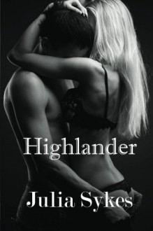 Highlander: An Impossible Novel (Volume 10) - Julia Sykes