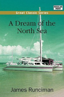 A Dream of the North Sea - James Runciman