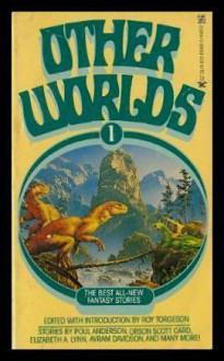 Other Worlds Volume 1 - Orson Scott Card, Jayge Carr, Poul Anderson, Elizabeth A. Lynn, Alan Ryan, S.P. Somtow, Steve Rasnic Tem, Ronald Anthony Cross, Sharon Webb, Roy Torgeson, Paul H. Cook, James E. Thompson, Steve Perry