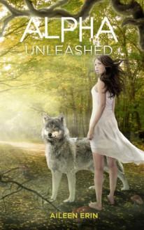 Alpha Unleashed - Aileen Erin