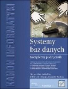 Systemy baz danych. Kompletny podręcznik. - Jennifer Widom, Jeffrey D. Ullman, Hector García-Molina
