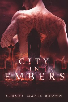 City In Embers - Stacey Marie Brown