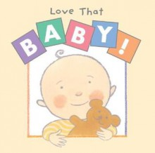 Love That Baby! - Susan Milord