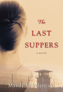 The Last Suppers - Mandy Mikulencak