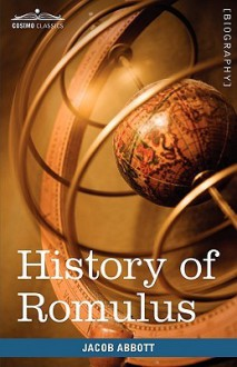 History of Romulus: Makers of History - Jacob Abbott