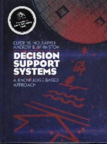 Decision Support Systems: A Knowledge-Based Approach - Clyde W. Holsapple, Andrew B. Whinston