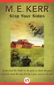 Slap Your Sides - M. E. Kerr