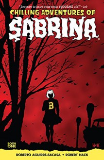 Chilling Adventures of Sabrina Vol. 1 - Jack Morelli,Robert Hack,Roberto Aguirre-Sacasa
