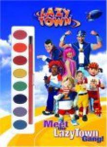 Meet the Lazytown Gang! with Paint Brush and Paint (Paint Box) - Zina Saunders