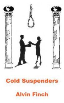 Cold Suspenders - Alvin Finch, Alvin Finch