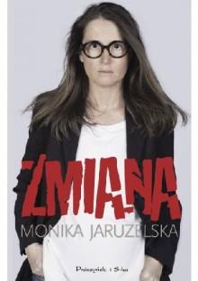 Zmiana - Monika Jaruzelska